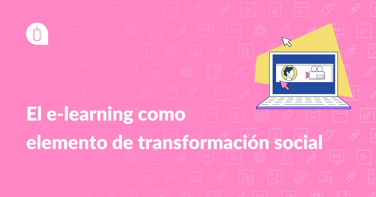 El e-learning como elemento de transformación social