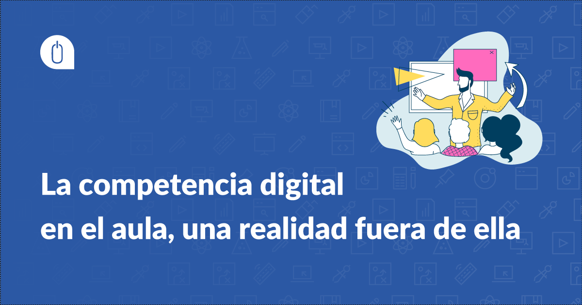 La competencia digital en el aula, una realidad fuera de ella