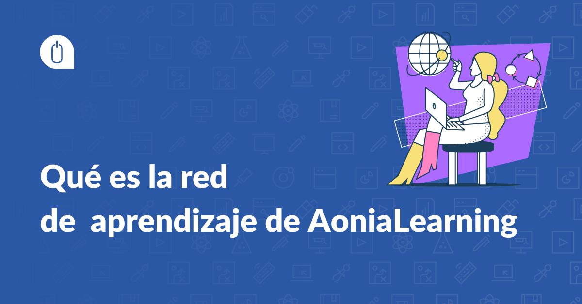 Qué es la red de aprendizaje de AoniaLearning