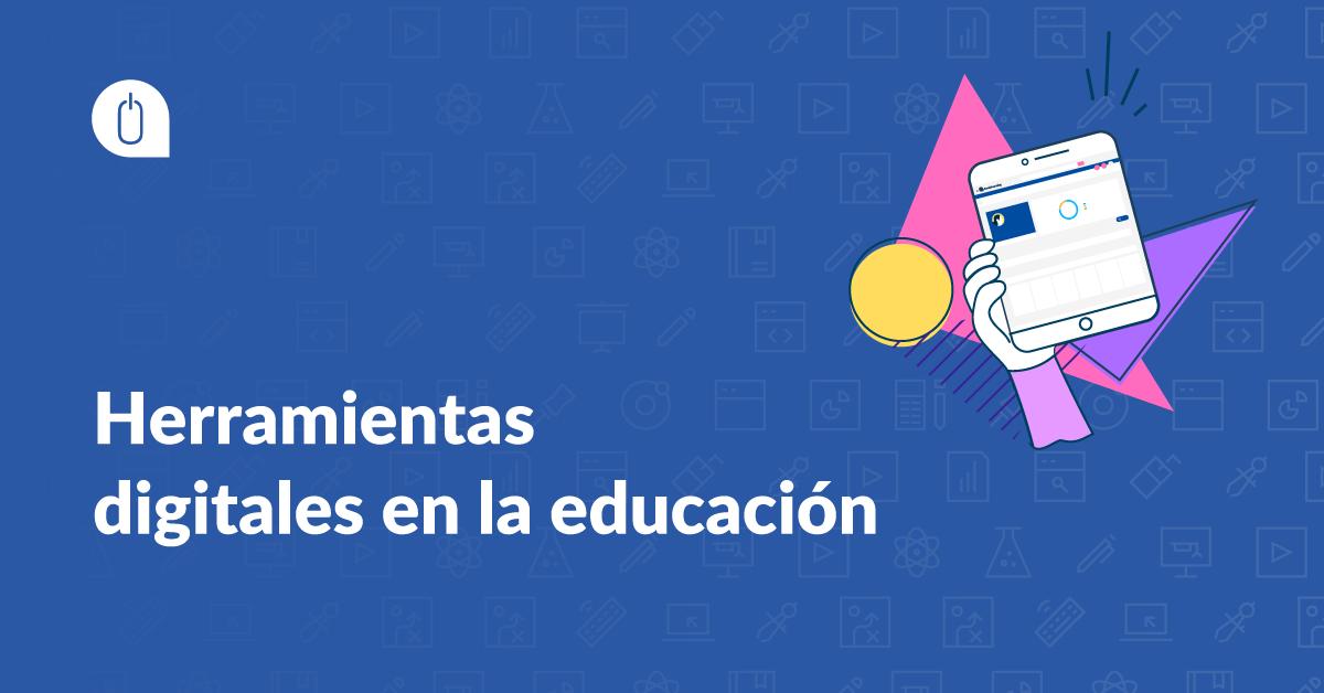 Herramientas digitales en la educación