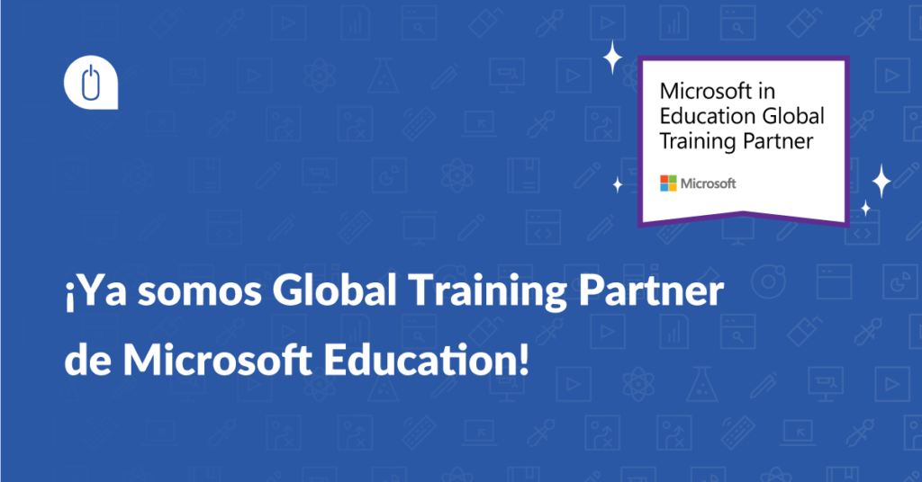 ¡Ya somos Global Training Partner de Microsoft Education!