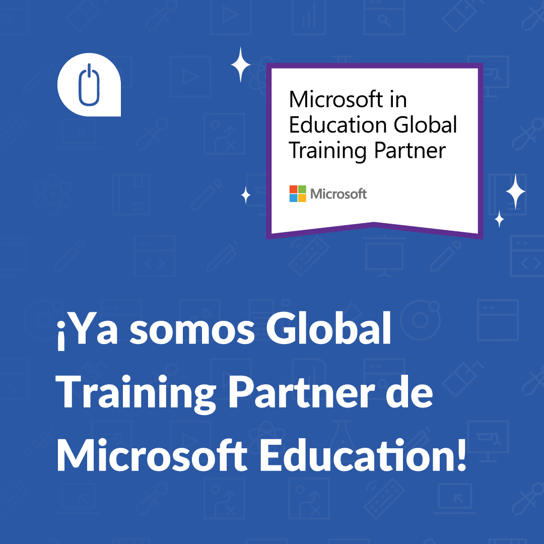 ¡Ya somos Global Training Partner de Microsoft Education!