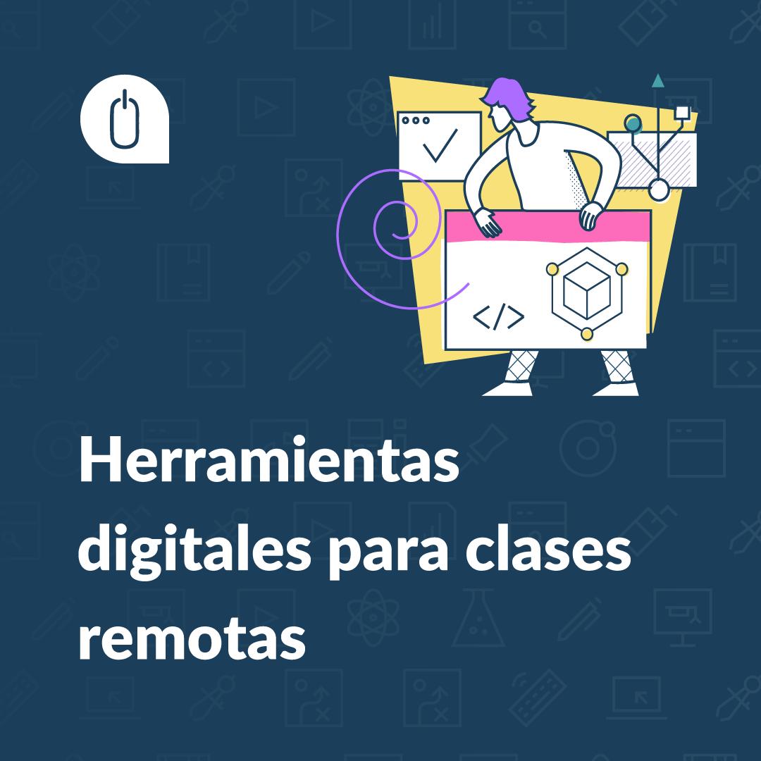 Herramientas digitales para clases remotas