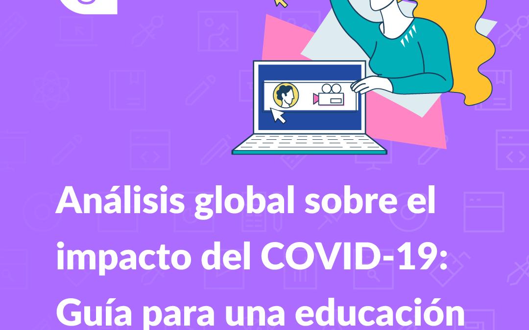 Análisis global sobre el impacto del COVID-19: Guía para una educación digital