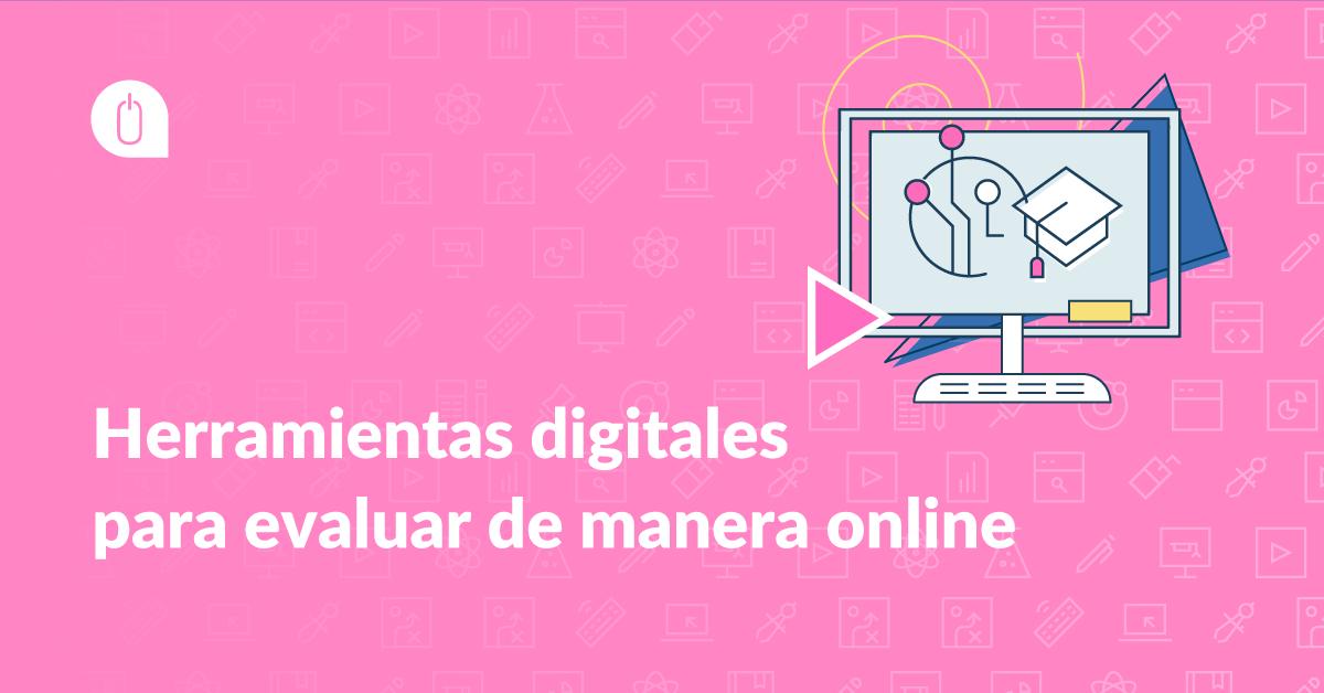 Herramientas digitales para evaluar de manera online