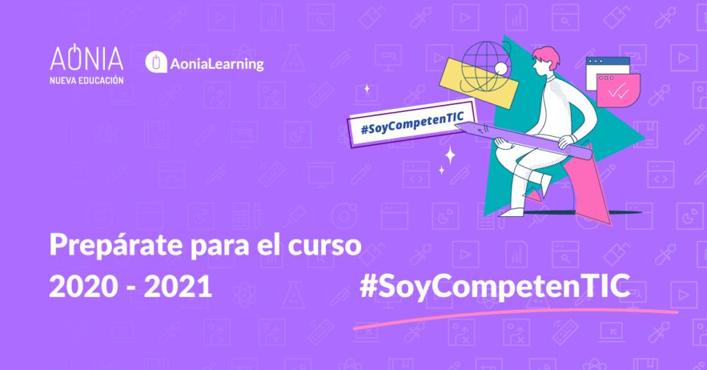 Prepárete para el curso 2020-2021. #SoyCompetenTIC