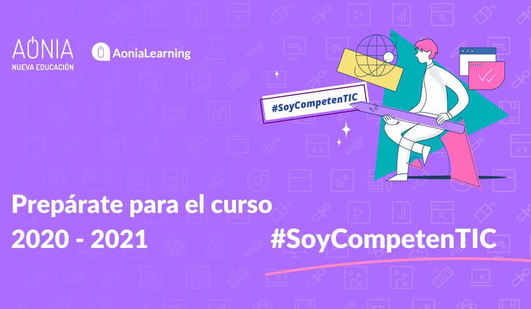 Prepárate para el curso 2020/2021. #SoyCompetenTIC