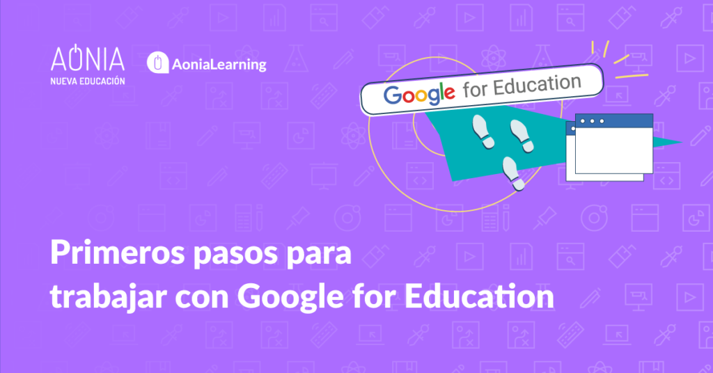 Primeros pasos para trabajar con Google for Education