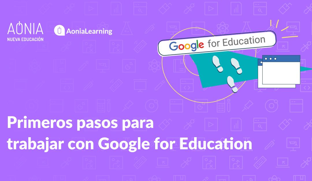 Primeros pasos para trabajar con Google for Education