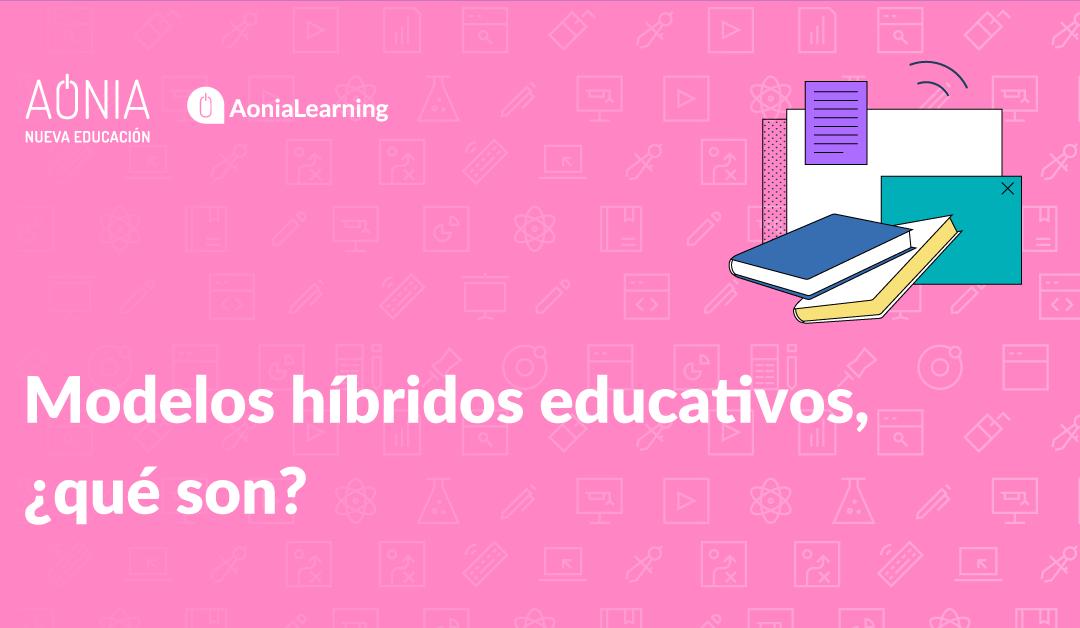 Modelo híbrido educativo, ¿qué es?