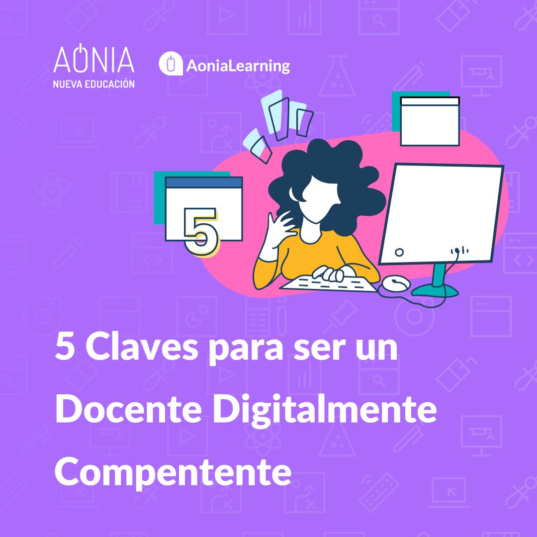 Cinco claves para ser un Docente Digitalmente Competente