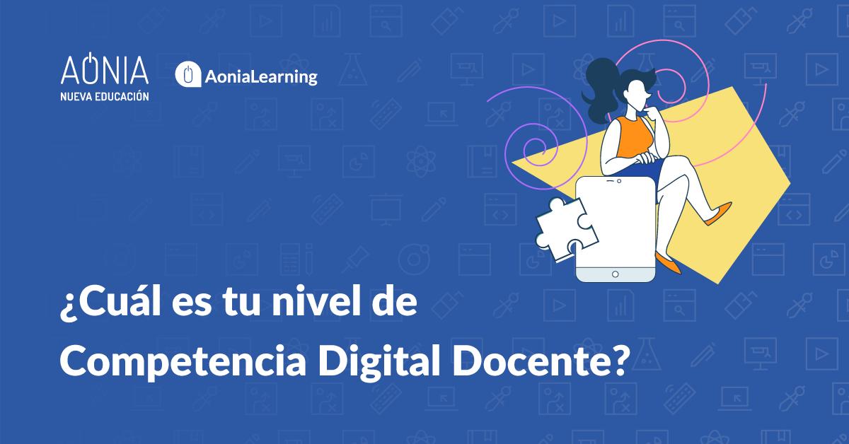 ¿Cuál es tu nivel de Competencia Digital Docente?