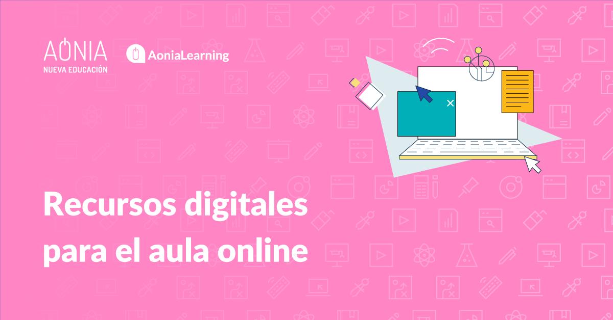 Recursos digitales para el aula online