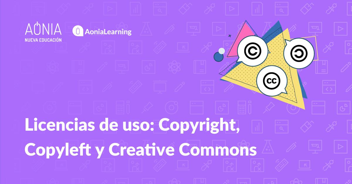 Licencias de uso: Copyright, Copyleft y Creative Commons