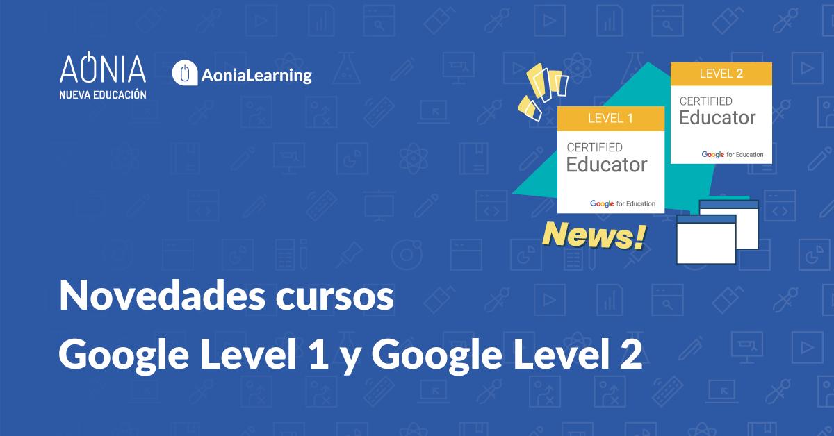 Novedades cursos Google Level 1 y Google Level 2