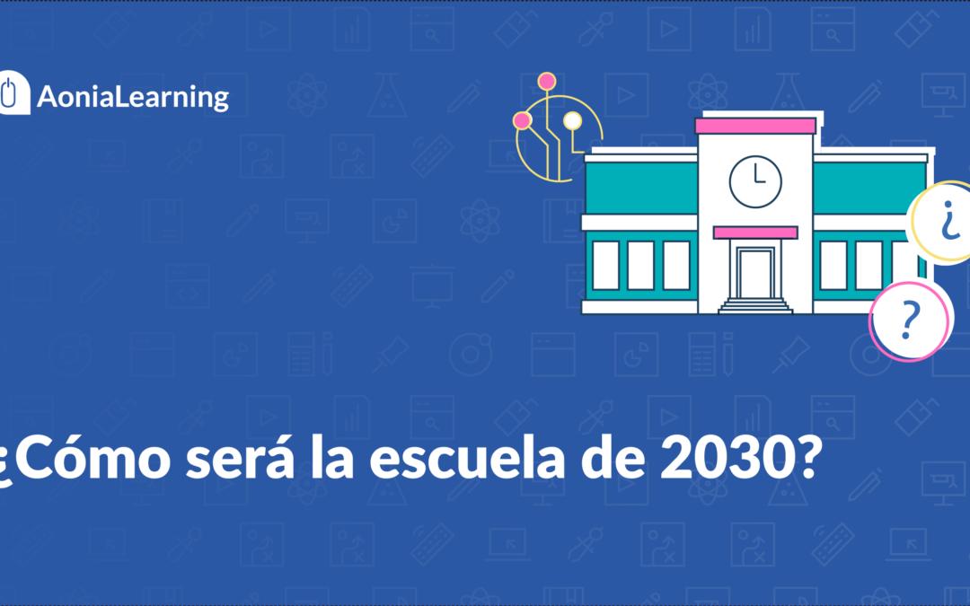 ¿Cómo será la escuela de 2030?