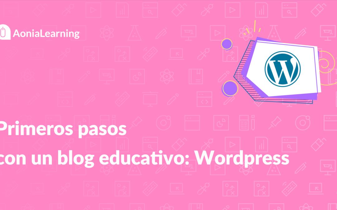 Primeros pasos con un blog educativo: WordPress