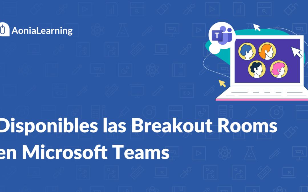 Disponibles las Breakout Rooms en Microsoft Teams