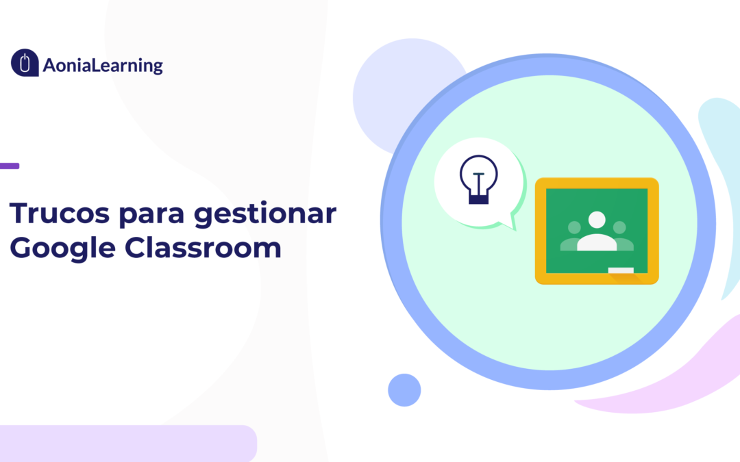 Trucos para gestionar Google Classroom