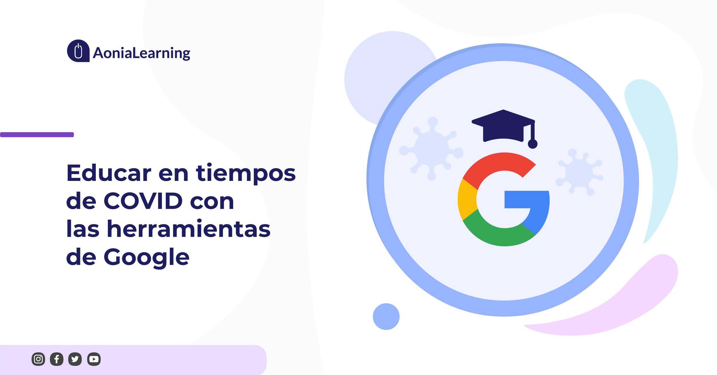 Educar en tiempos de COVID con las herramientas de Google