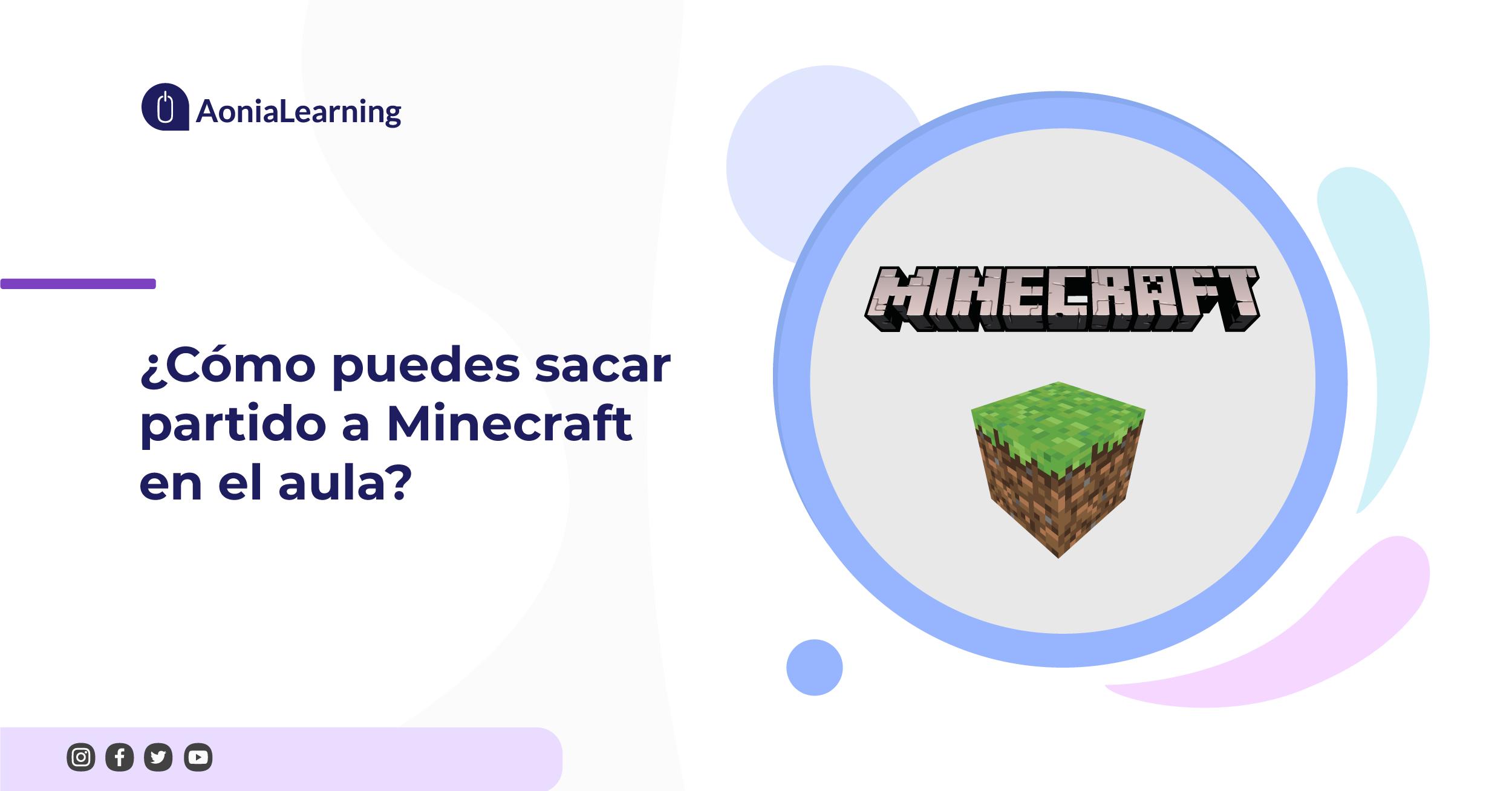 ¿Cómo puedes sacar partido a Minecraft en el aula?