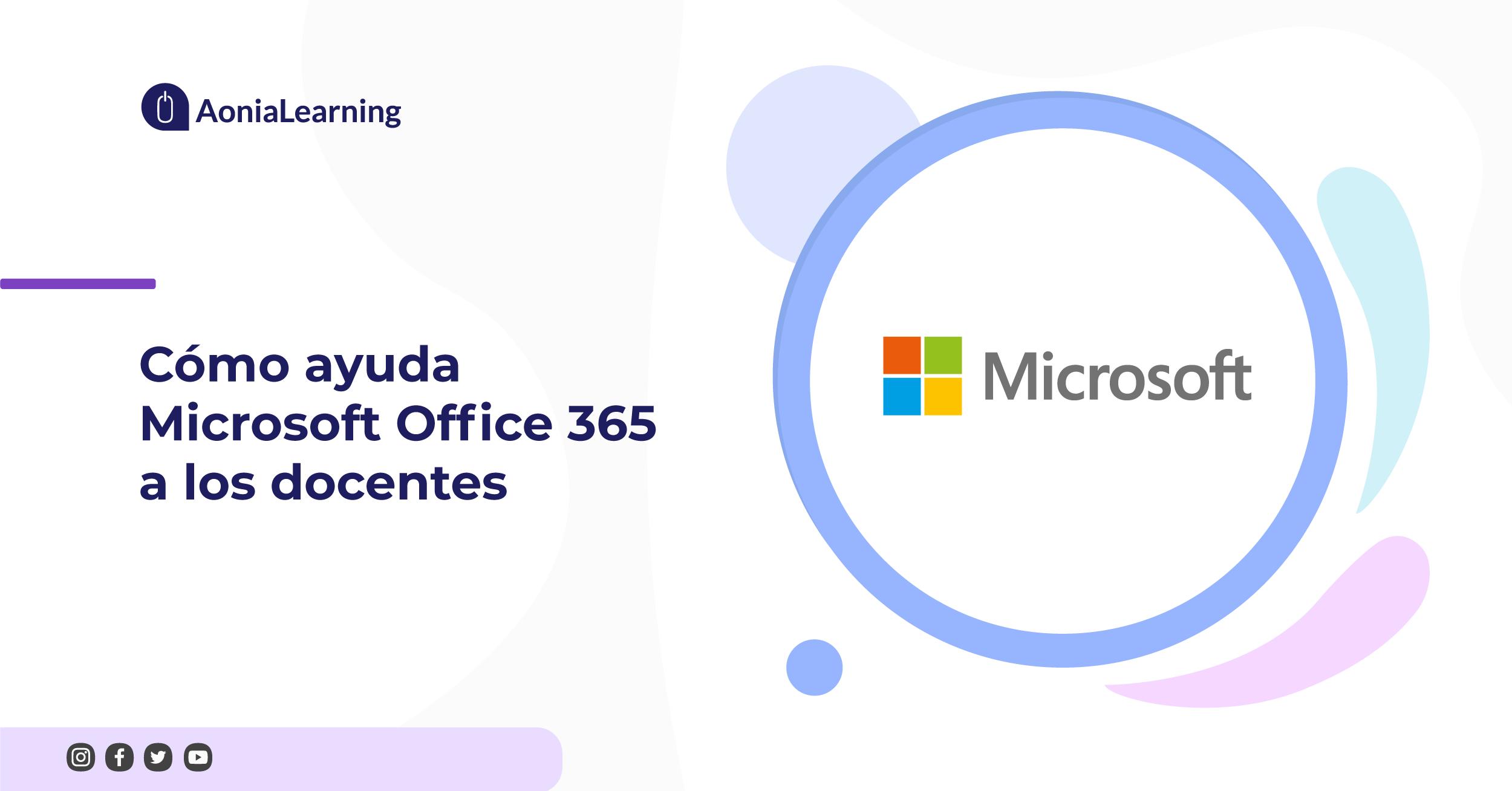 Cómo ayuda Microsoft Office 365 a los docentes