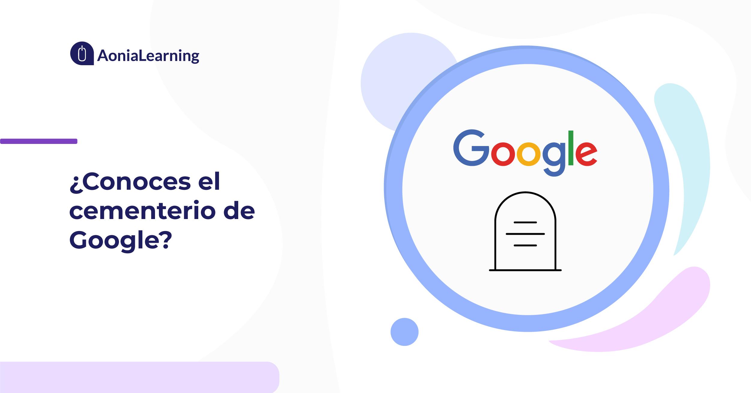 ¿Conoces el cementerio de Google?