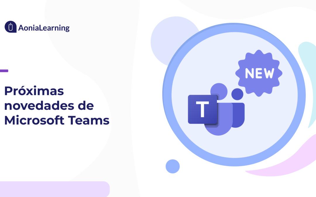 Novedades de Microsoft Teams para este curso