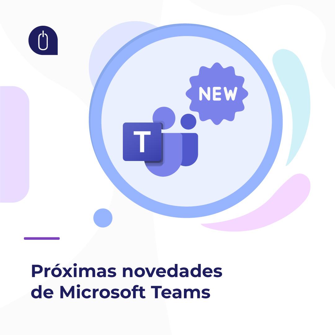 Novedades de Microsoft Teams